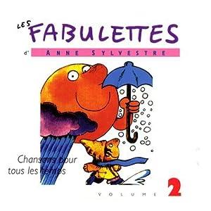 Les Fabulettes D'Anne Sylvestre /Vol.2 : Chansons Pour Tous Les Temps