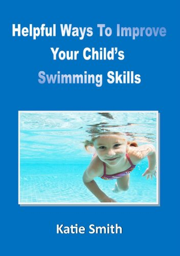 Helpful Ways To Improve Your Child's Swimming Skills