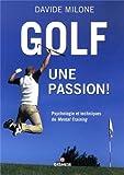 Golf, une passion ! : Psychologie et techniques de mental training