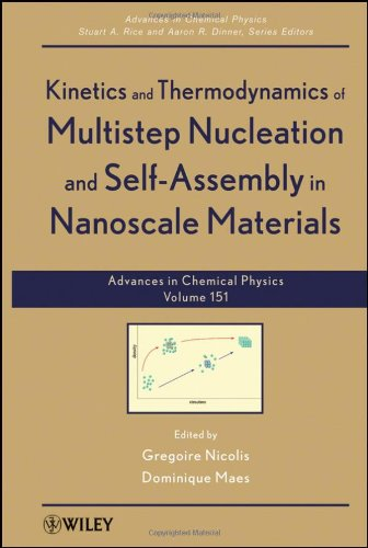 Advances In Chemical Physics, Kinetics And Thermodynamics Of Multistep Nucleation And Self-Assembly In Nanoscale Materials (Volume 151)