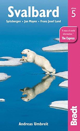 Svalbard (Spitsbergen): with Franz Josef Land and Jan Mayen (Bradt Travel Guides)