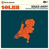 Solex Solex Ahoy! The Sound Map Of The Netherlands [VINYL]