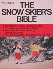 The Snow Skier's Bible (Doubleday Outdoor Bibles) Peter Shelton