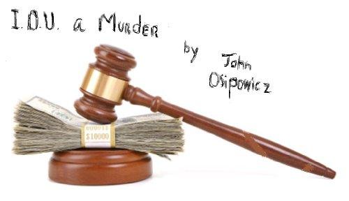 I.O.U. a Murder