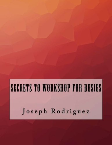 Secrets to Workshop For Busies