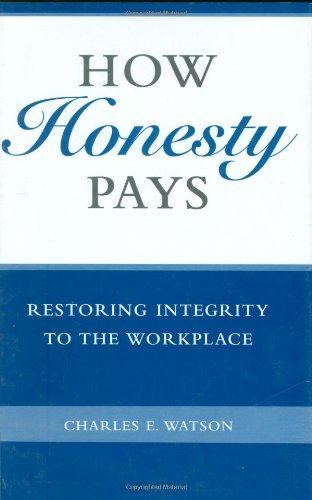 How Honesty Pays: Restoring Integrity to the Workplace