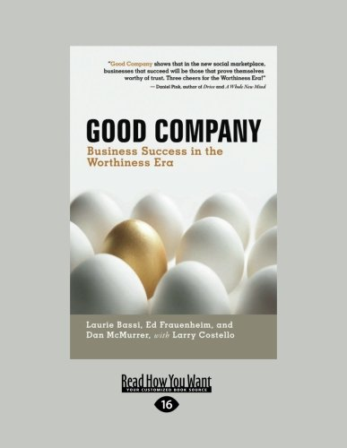 Good Company: Business Success in the Worthiness Era