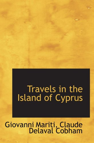 Travels in the Island of Cyprus