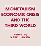 img - for Monetarism, Economic Crisis and the Third World book / textbook / text book