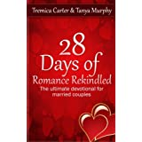 28 Days of Romance Rekindled: The ultimate devotional for married couples