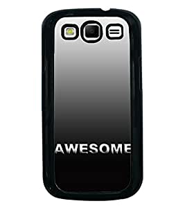Awesome 2D Hard Polycarbonate Designer Back Case Cover for Samsung Galaxy S3 i9300 :: Samsung I9305 Galaxy S III :: Samsung Galaxy S III LTE