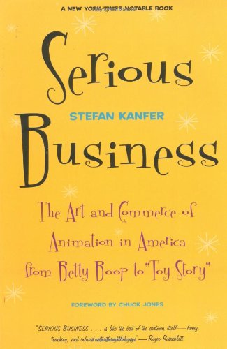 Serious Business: The Art And Commerce Of Animation In...