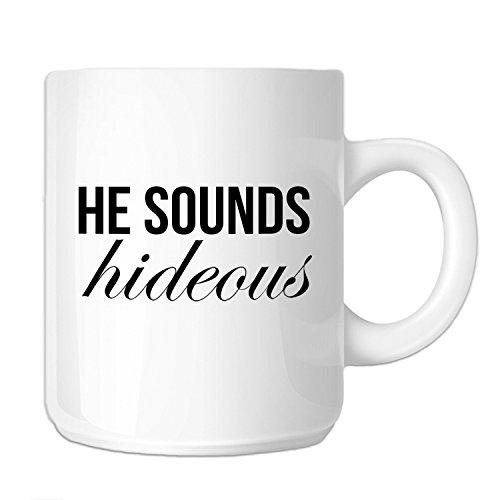 funny-he-sounds-hideous-state-farm-parody-11-oz-novelty-coffee-mug-black-text