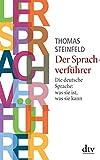 Der Sprachverführer: Die deutsche Sprache: was sie ist, was sie kann (dtv Sachbuch)