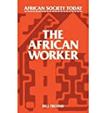 img - for [(The African Worker )] [Author: Bill Freund] [Jun-2011] book / textbook / text book
