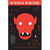 The Physics of the Buffyverse ~ Jennifer Ouellette