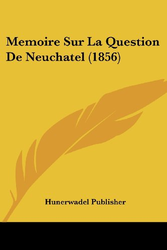 Memoire Sur La Question de Neuchatel (1856)