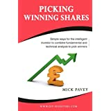Picking Winning Shares: Simple Ways for the Intelligent Investor to Combine Fundamental and Technical Analysis to Pick Winnersby Mick Pavey