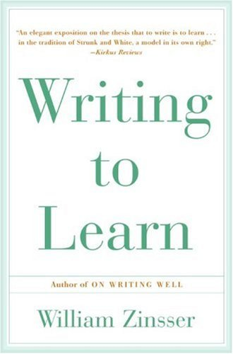 Writing to Learn, WILLIAM ZINSSER