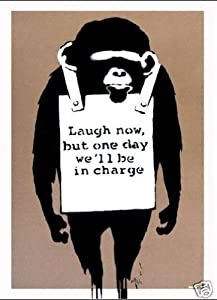 "Banksy Laugh now, but one day we'll be in charge Monkey Mini PAPER Poster Measures 23.5"" x 16.5""Inches ( 59.4 x 42 cm ) approx"