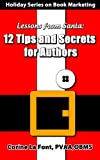 img - for Holiday Series on Book Marketing-Lessons from Santa: 12 Tips and Secrets for Authors book / textbook / text book