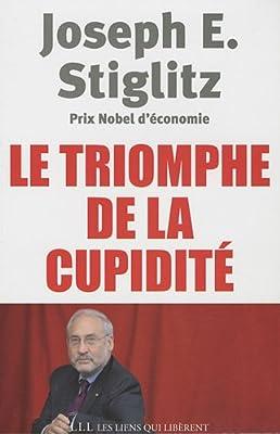 Le triomphe de la cupidité par Joseph E. Stiglitz