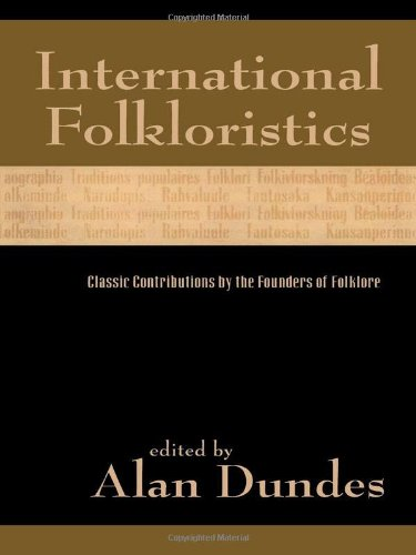 International Folkloristics: Classic Contributions by the...