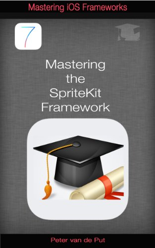 Mastering The Spritekit Framework: Develop Professional Games With This New Ios 7 Framework (Mastering iOS Frameworks Book 1) (Ios 7 Game Development compare prices)