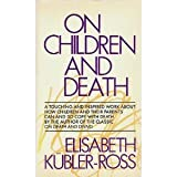 On Children and Death (002076670X) by Elisabeth Kubler-Ross