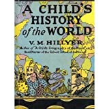 A Child's History of the World ~ V. M. Hillyer
