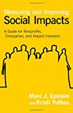 Measuring and Improving Social Impacts: A Guide for Nonprofits, Companies, and Impact Investors (BK Business)