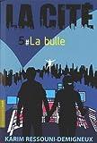 """Afficher """"LA CITE n° 5<br /> La bulle T5"""""""