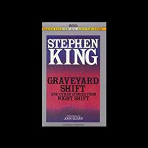 Graveyard Shift and Other Stories From Night Shift Audiobook