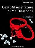 Cento Sfaccettature di Mr. Diamonds - vol. 7: Irradiante