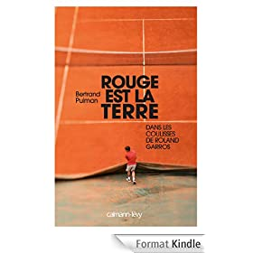 Rouge est la terre : Dans les coulisses de Roland-Garros (Documents, Actualit�s, Soci�t�)