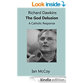 Richard Dawkins The God Delusion: A Catholic Response