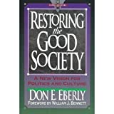 Restoring the Good Society: A New Vision for Politics and Culture (Hourglass Books)