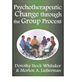 img - for [(Psychotherapeutic Change Through the Group Process)] [Author: Dorothy Stock Whitaker] published on (May, 2008) book / textbook / text book