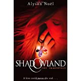The Immortals: Shadowland: A kiss could mean the end ...by Alyson Noel