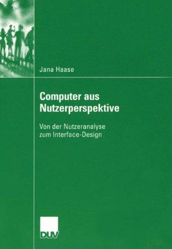 Computer aus Nutzerperspektive Von der Nutzeranalyse zum Interface-Design  [Haase, Jana] (Tapa Blanda)