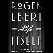 Life Itself: A Memoir | [Roger Ebert]