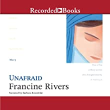 Unafraid: Mary: Lineage of Grace, Book 5 (       UNABRIDGED) by Francine Rivers Narrated by Barbara Rosenblat