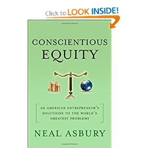 Conscientious Equity: An American Entrepreneur's Solutions to the World's Greatest Problems Neal Asbury