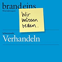 brand eins audio: Verhandeln Hörbuch von  brand eins Gesprochen von: Michael Bideller, Nina Schürmann, Anja Mentzendorff