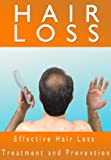 img - for HAIR LOSS: Effective Guide to Hair Loss Treatment, How to Prevent Hair Loss or Alopecia, Hair Loss Solutions (Alopecia, Hair Loss, Hair Care, Thinning Hair, Hair Loss Kindle Book) book / textbook / text book