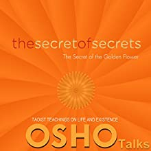 The Secret of Secrets: The Secret of the Golden Flower Audiobook by  Osho Narrated by  Osho