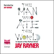 The Man Who Ate the World | [Jay Rayner]