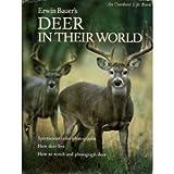 Erwin Bauer's Deer in Their World (0943822238) by Bauer, Erwin