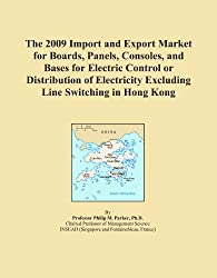 The 2009 Import and Export Market for Boards, Panels, Consoles, and Bases for Electric Control or Distribution of Electricity Excluding Line Switching in Hong Kong