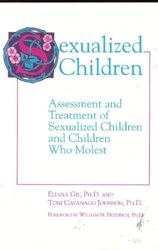 Sexualized Children Assessment and Treatment of Sexualized Children and Children Who Molest